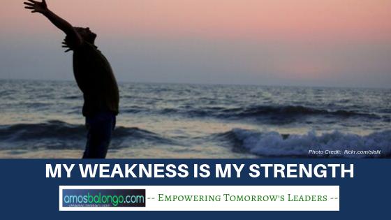My Weakness Is My Strength